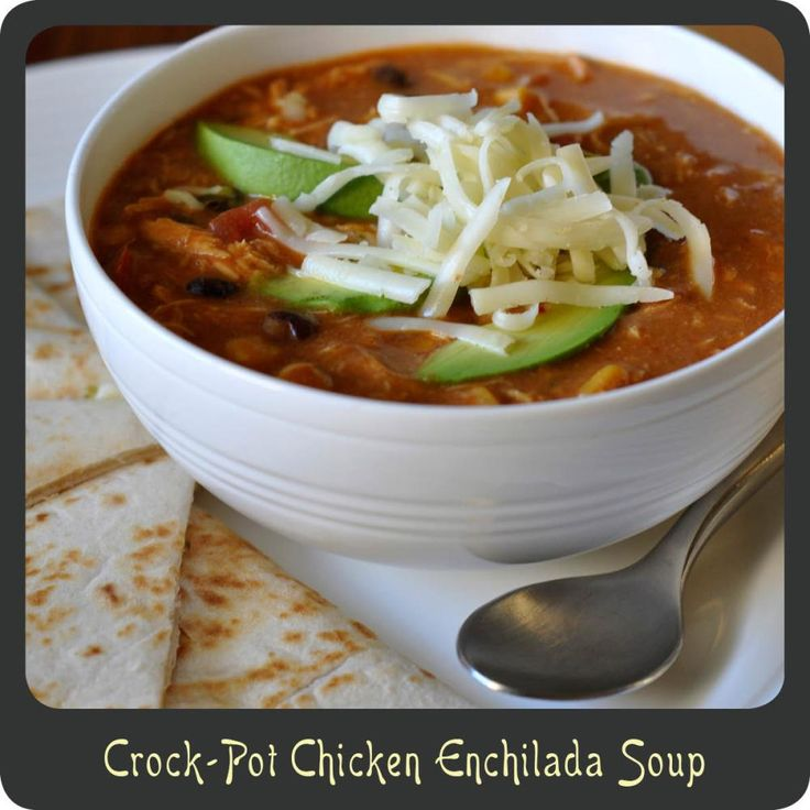 Recipe—Crock-Pot Chicken Enchilada Soup | Crockpot | Pinterest