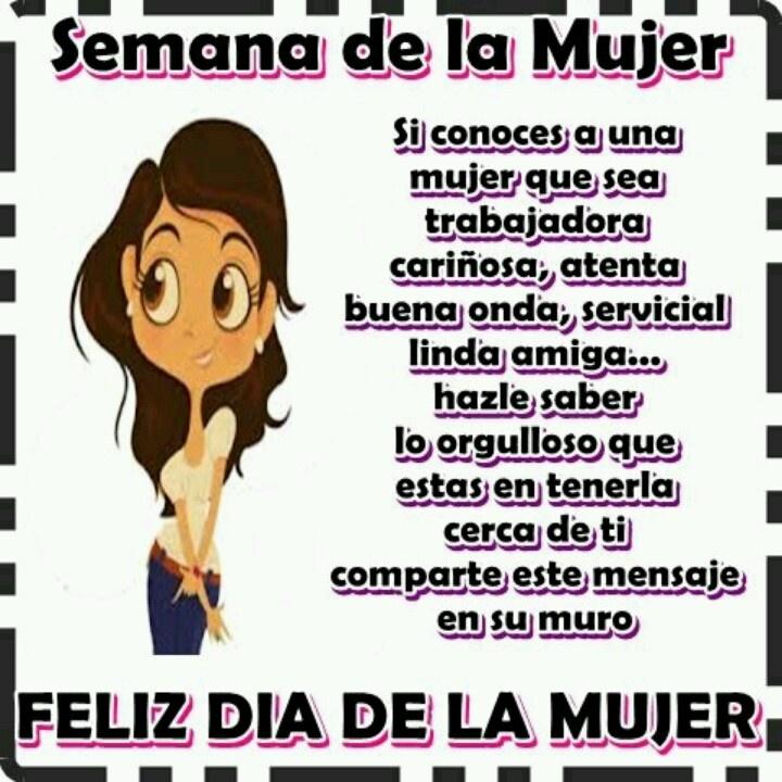 Feliz Dia De La Mujer. | LA FRASE DEL DIA | Pinterest