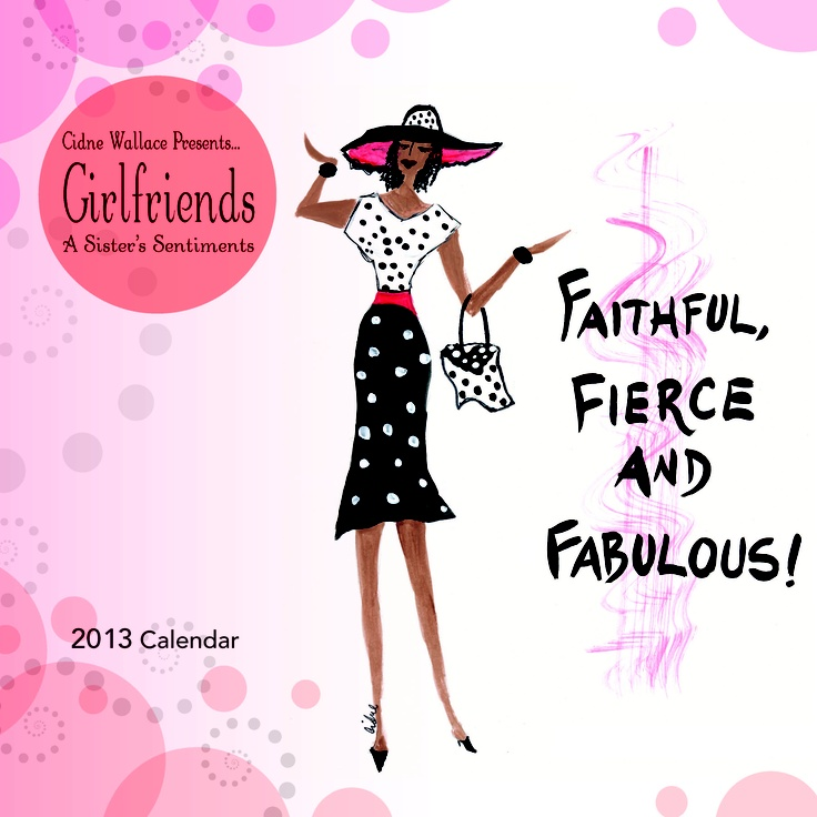 This a 2013 16 month wall calendar featuring the African American art of the talented Cidne Wallace. It features members of her famous Girlfriends collection! Visit the site to view all the artwork contained in this calendar.