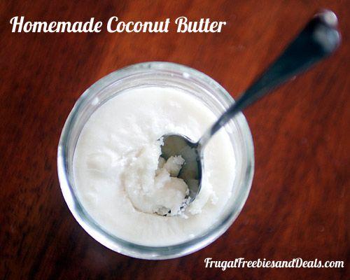 Homemade Coconut Butter http://www.frugalfreebiesanddeals.com/homemade ...