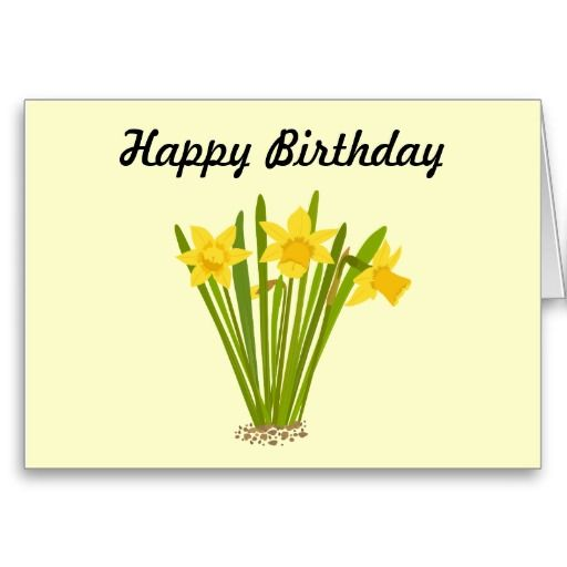 Daffodils - Happy Birthday Card Template | Daffodils | Pinterest: pinterest.com/pin/554083560375805867