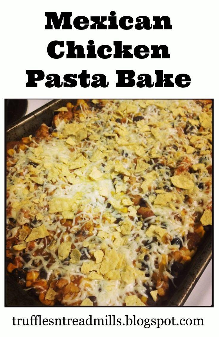 Truffles n' Treadmills: Mexican Chicken Pasta Bake