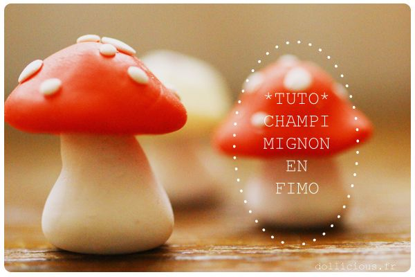 TUTO : Champignon en Fimo