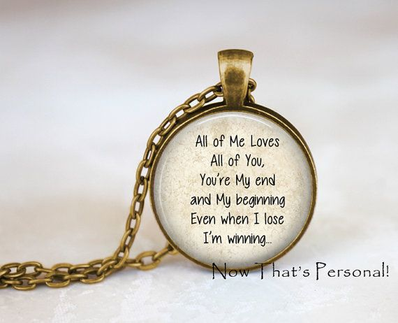 all of me loves all of you pendant love song by