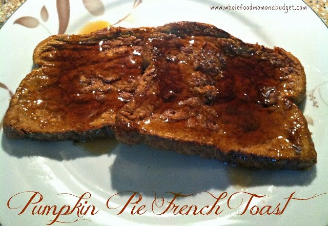 Pumpkin Pie French Toast | Recipes | Pinterest