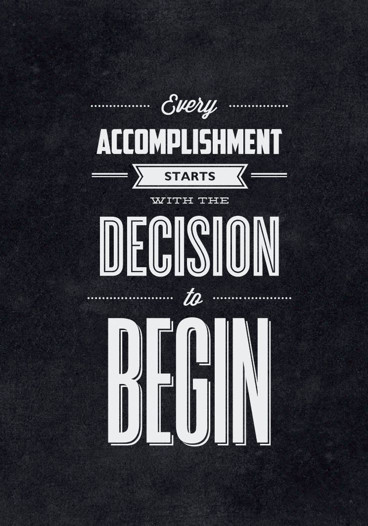 Every Accomplishment Starts With The Decision To Begin - Typography by TheMotivatedType