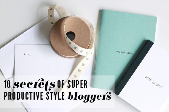 10 SECRETS OF SUPER PRODUCTIVE STYLE BLOGGERS