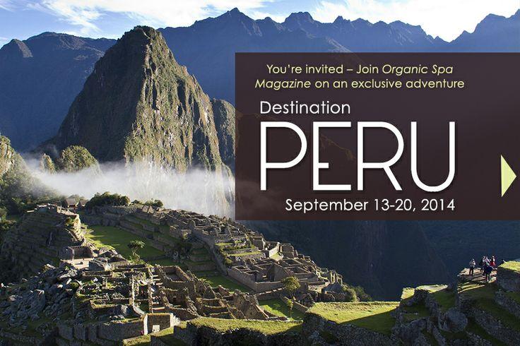 Join Organic Spa Magazine on an amazing adventure! | EcoTours - Destination Peru | @CW #OSMEcoTours #Peru