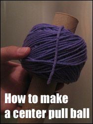 How to make a center pull ball of yarn with a paper towel tube