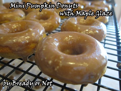 ... Star As It Falls - Bready or Not: Mini Pumpkin Donuts with Maple Glaze