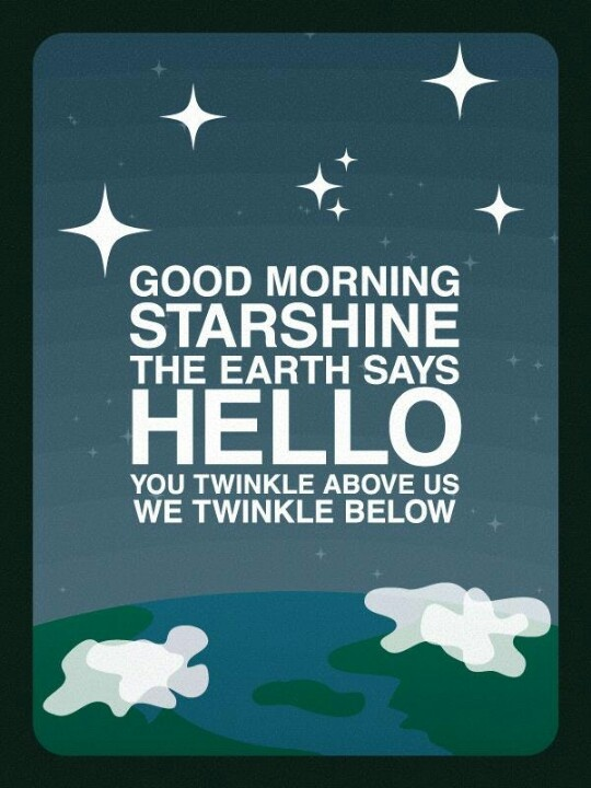 Good Morning Starshine From Hair : Good morning starshine wisdom be the difference pinterest