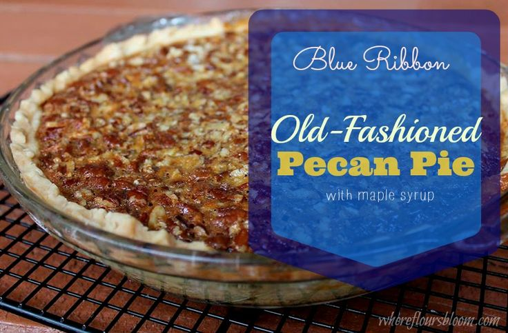 Old-Fashioned Pecan Pie | Recipes - Cakes & Pies | Pinterest