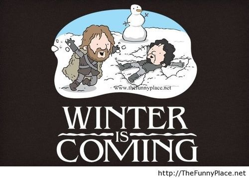 Winter is coming funny wallpaper  Whoops, my geekery is showing...