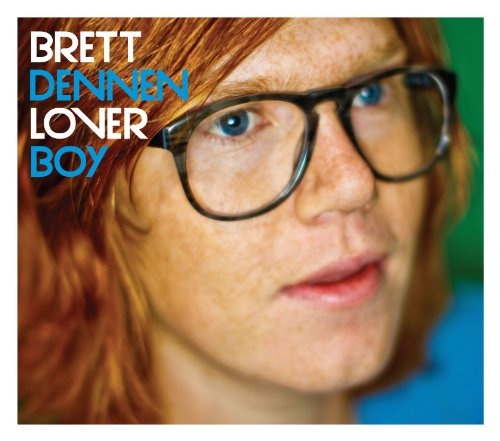 Brett Dennen--love of my life