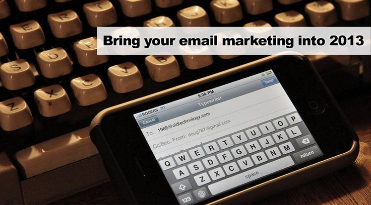 Bring your email marketing into 2013