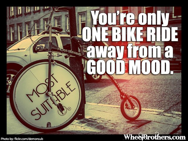 you 39 re only one bike ride away from a good mood quote