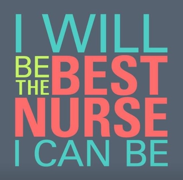 will be the best nurse I can be