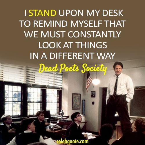 THE DEAD POETS SOCIETY -   One of our favorite Robin Williams movies, Dead Poet's Society focuses on the magic and freedom education brings to young minds willing to embrace its wisdom.