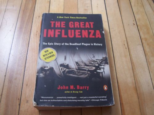 great influenza john barry essay In the passage from the great influenza, john m barry writes about how science cannot be observed or forced to yield an answer, but observed on the frontier although this essay was written about the 1918 flu epidemic.