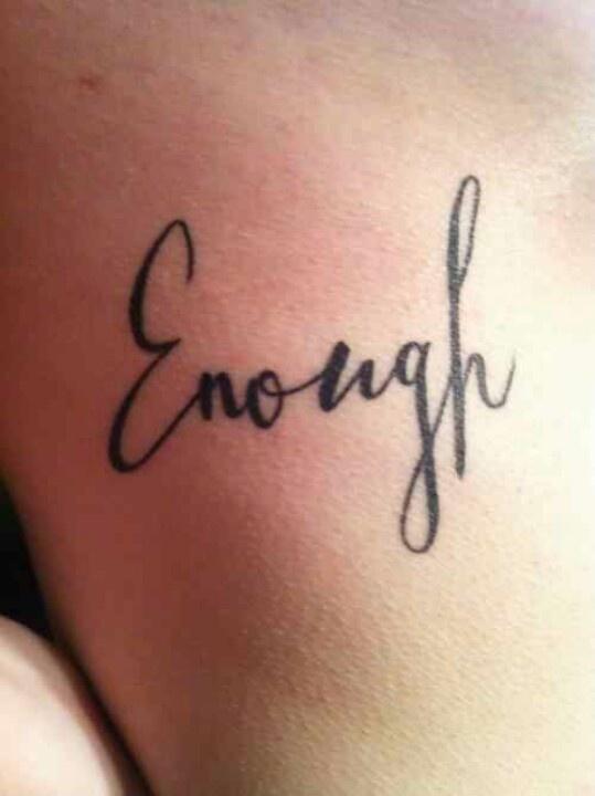 I Am Good Enough Tattoo I am enough | Tattoos ...