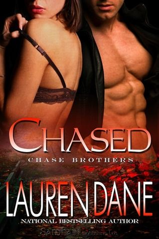 Chased (Chase Brothers #3) by Lauren Dane