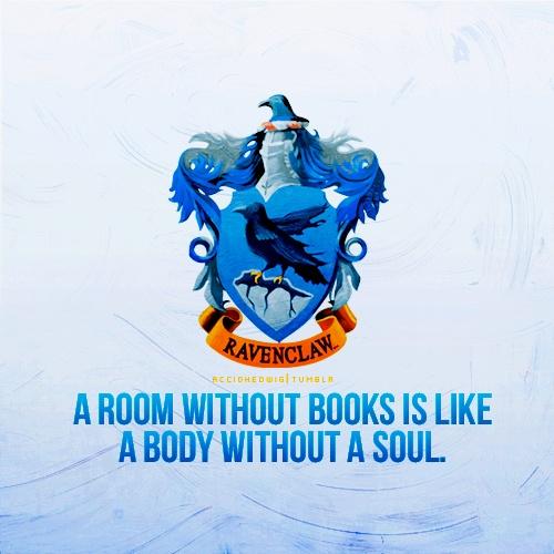 Ravenclaw :) so true