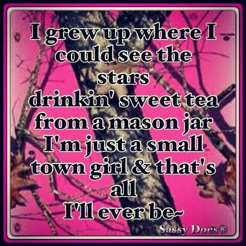 Small Town Girl | Quotes | Pinterest