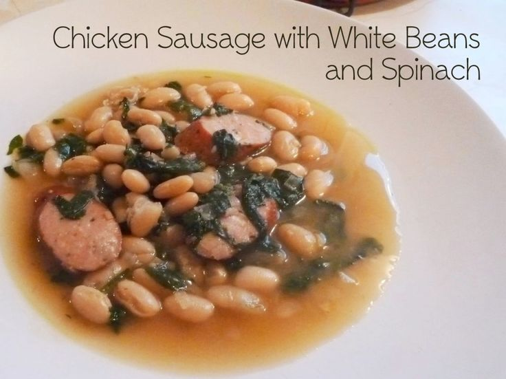 Chicken Sausage, White Beans & Spinach | Eat well, eat often, be happ ...