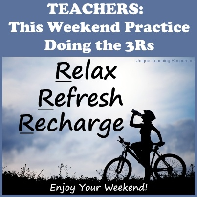 Teachers: This weekend practice doing the 3Rs: Relax, Refresh, and ...