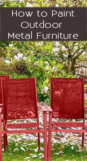 How To Paint Outdoor Metal Furniture For The Home Pinterest