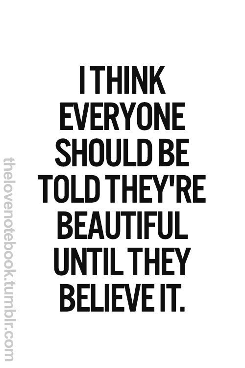 Believe youre beautiful.  Quotes  Pinterest