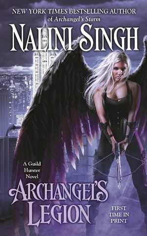 Archangels Legion (Guild Hunter #6) by Nalini Singh [October 29, 2013] | #Paranormal #angels