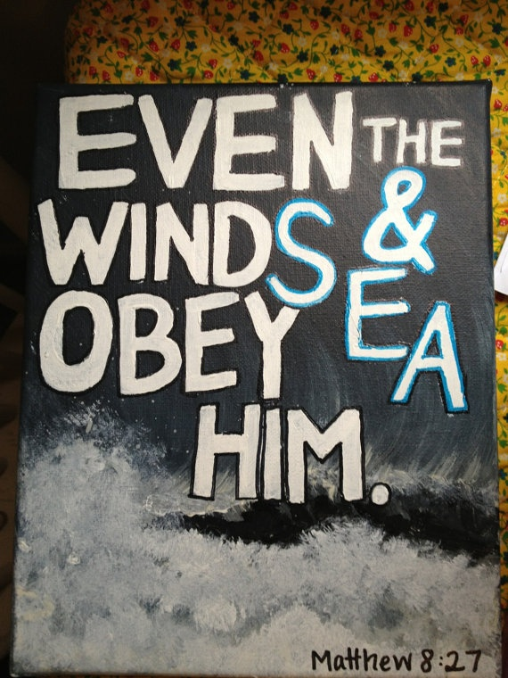 Even the winds and sea obey him