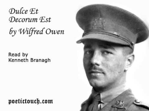 dulce decorum est wilfred owen essay The poem dulce et decorum est, by wilfred owen is a poem about his feelings on the first world war he writes the poem through the eyes of a soldier in the trenches, and describes what life is like for a soldier during the first world war.