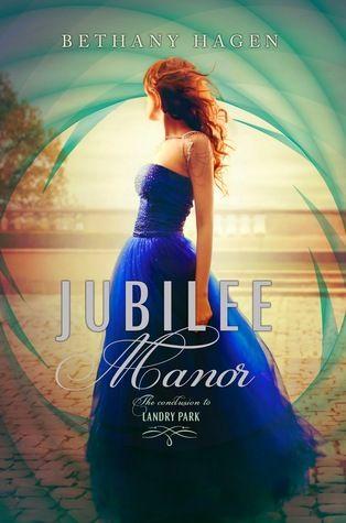 Jubilee Manor (Landry Park, #2) by Bethany Hagen