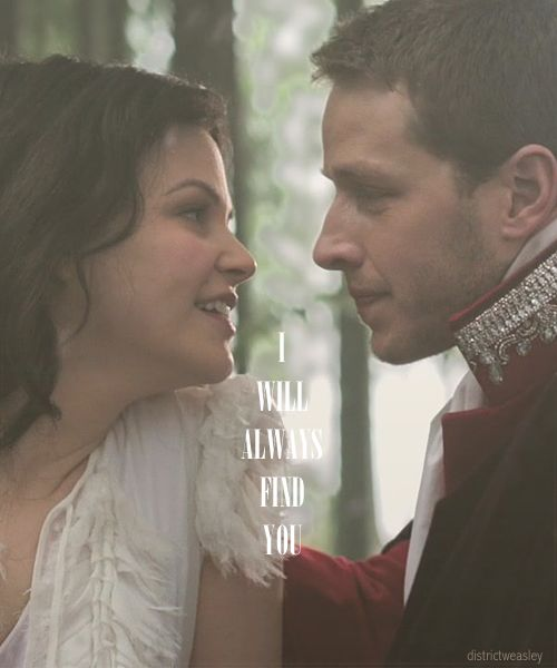 """You never have to worry, I will always find you."" Once Upon a Time"