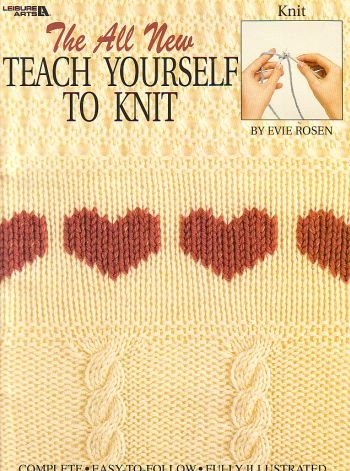 Teach Yourself How To Crochet : the all new teach yourself to knit, done by evie rosen, new condition