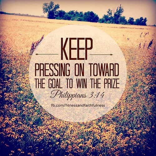 Press on toward the goal to win the prize for which god has called