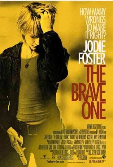 The Brave One.
