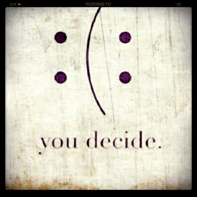 You decide... :( :) | Educación Emocional | Pinterest