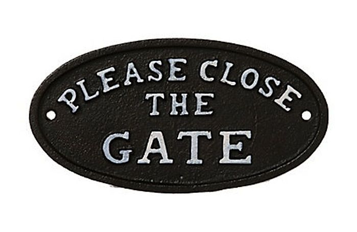 Please close the gate sign garden pinterest
