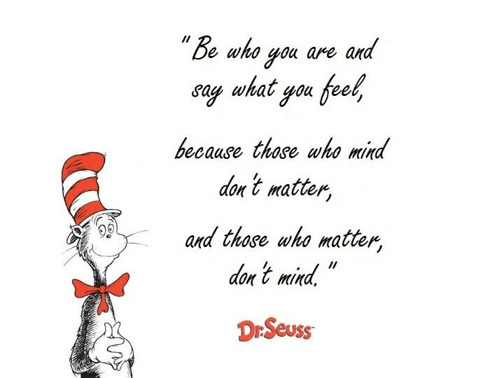 Be who you are... | Dr. Seuss Quotes | Pinterest