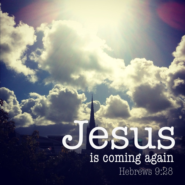 jesus is coming again what an awesome god pinterest