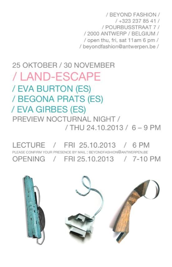 """LAND - ESCAPE"" Eva Burton , Begoña Prats , Eva Girbes at Beyond Fashion Gallery"