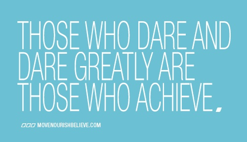 dare to be great quotes  quotesgram