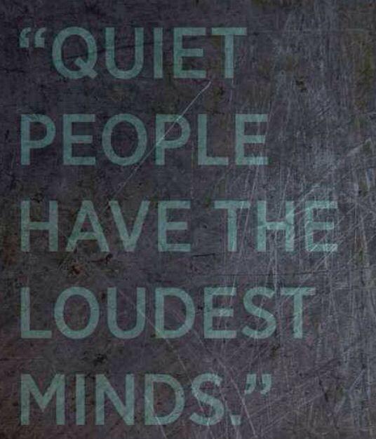 The loudest minds Quiet Quote, So True, Quiet People, Inspiration Quotes, True Stories, Loudest Mindfulness, Steven King...