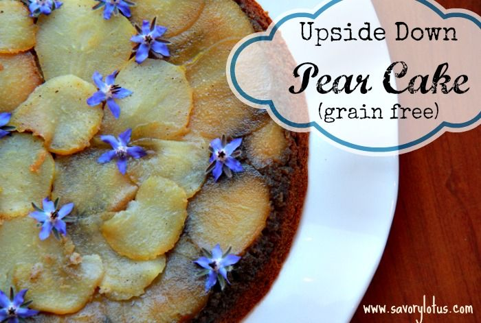 Upside Down Pear Cake with cardamom honey glaze (grain free) -