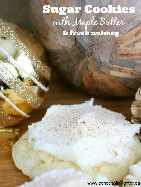 Sugar Cookies with Maple Butter & Fresh Nutmeg-a fresh spin on an old ...