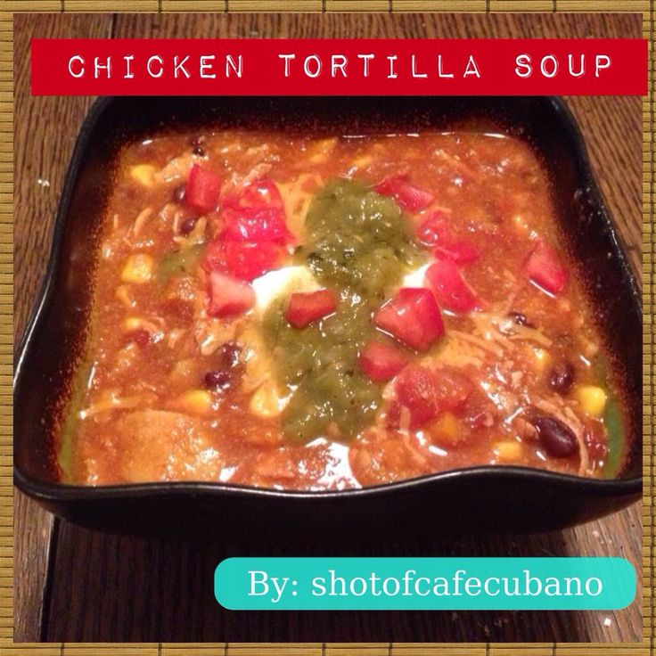 Recipe Chicken Tortilla Soup Soup Pinterest