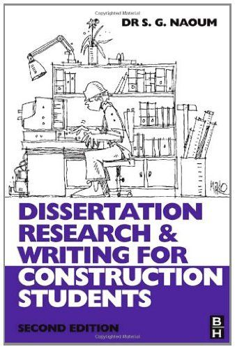dissertation research and writing for construction students by shamil naoum